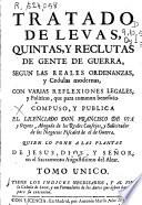 Tratado de levas, quintas y reclutas de gente de guerra, según las reales ordenanzas y cédulas modernas