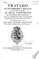 Tratado de los derechos y regalías que corresponden al Real Patrimonio en el reyno de Valencia...
