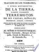 Tratado de los temblores, y otros movimientos de la tierra, llamados vulgarmente terremotos, de sus causas, señales, pronósticos, auxilios e historias