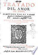 Tratado del amor de Dios. Compuesto por el padre maestro F. Cristoual de Fonseca dela Orden de S. Augustin