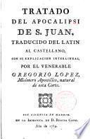 Tratado del Apocalipsis de S.Juan traducido del latin al castellano con su explicación interlineal