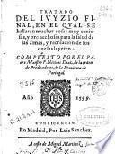 Tratado del iuyzio final, en el qual se hallaran muchas cosas muy curiosas, y prouechosas para la salud de las armas y recreacion de los que las leyerean
