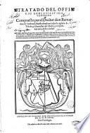 Tratado del officio ecclesiastico canonico. Compuesto por el doctor don Bernardino de Sandoual, maestrescuela en la sancta yglesia de Toledo, ..