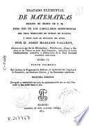 Tratado elemental de matemáticas para uso de los caballeros seminaristas del Real Seminario de Nobles de Madrid y demás casas de educación del reyno
