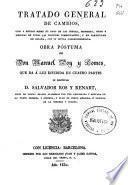 Tratado general de cambios, usos y estilos sobre el pago de las letras, monedas, pesos y medidas de todas las naciones comerciantes, y en particular de España, con su mútua correspondencia