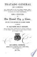 Tratado general de cambios, usos y estilos sobre el pago de las letras, monedas, pesos y medidas de todas las naciones comerciantes, y en particular de España ...