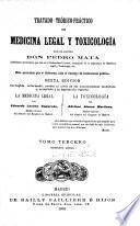 Tratado teórico-practico de medicina legal y toxicología
