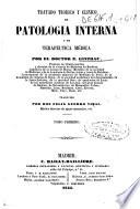 Tratado teorico y clinico de patologia interna y de terapéutica médica ...