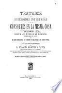 Tratados de sucesiones intestadas y de los consortes en la misma cosa y fideicomiso legal