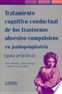 Tratamiento cognitivo-conductual de los transtornos obsesivo-compulsivos en paidopsiquiatría