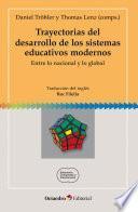 Trayectorias del desarrollo de los sistemas educativos modernos