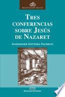 Tres conferencias sobre Jesús de Nazaret