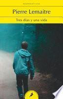Tres Días Y Una Vida / Three Days and a Life