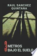 Tres Metros Bajo el Suelo