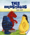 Tres monstruos
