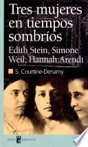 Tres mujeres en tiempos sombríos
