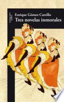 Tres novelas inmorales