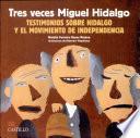 Tres Veces Miguel Hidalgo