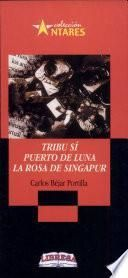 Tribu Si - Puerto de Luna - Rosa de Singapur