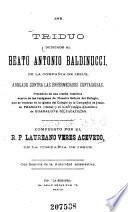 Triduo dedicado al beato Antonio Baldinucci, de la Compañía de Jesús, abogado contra las enfermedades contagiosas
