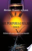 Trilogía Sol Púrpura o Negro. Tomo II