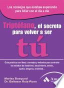 Triptófano, el secreto para volver a ser tú