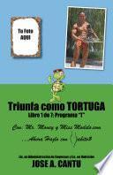 Triunfa como tortuga: Programa T
