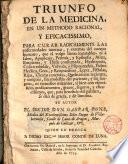Triunfo de la medicina en un methodo racional y eficacissimo para curar radicalmente las enfermedades internas y externas... incurables