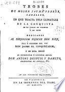 Trobes de Mosen Jaume Febrer, caballer, en que tracta dels llinatges de la conquista de la ciutat de Valencia é son regne ...