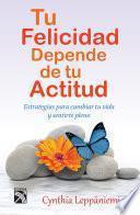 Tu felicidad depende de tu actitud