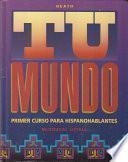 Tu Mundo : Primer Curso Para Hispanohablantes / Your World: First Course For Spanish Speakers