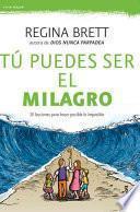 Tu Puedes Ser El Milagro / Be the Miracle