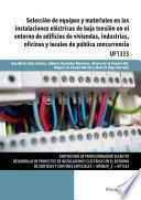 UF1333 - Selección de equipos y materiales en las instalaciones eléctricas de baja tensión en el entorno de edificios de viviendas, industrias, oficinas y locales de pública concurrencia