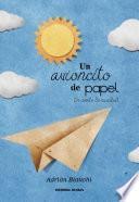 Un avioncito de papel. Un cuento de navidad