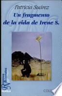 Un fragmento de la vida de Irene S.