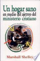 Un Hogar Sano en Medio Del Ajetreo Del Ministerio Cristiano
