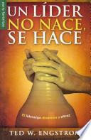 Un lider no nace, se hace / The Making of a Christian Leader
