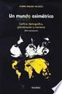 Un mundo asimétrico. Cambio demográfico, globalización y territorio