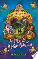 Un mundo maravillástico (Serie Ever After High 3)