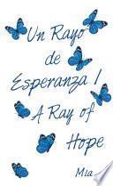 Un Rayo De Esperanza / a Ray of Hope