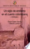 Un siglo de erotismo en el cuento colombiano