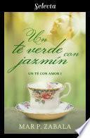 Un té verde con jazmín (Un té con amor 1)