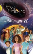 Un viaje en el tiempo. Una guía del universo