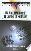 Un viaje mágico por el Camino de Santiago