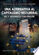 Una alternativa al capitalismo neoliberal. Volumen II. Desarrollo y valoración
