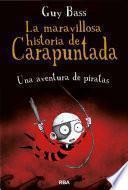 Una aventura de piratas (La maravillosa historia de Carapuntada 2)