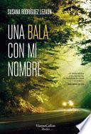 Una Bala con Mi Nombre (a Bullet with My Name - Spanish Edition)