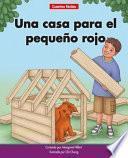 Una Casa Para El Pequeño Rojo=a House for Little Red