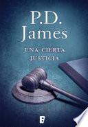Una cierta justicia (Adam Dalgliesh 10)
