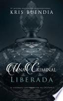 Una criminal liberada